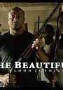 Фільм «The Beautiful» (2015)