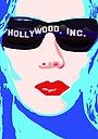 Сериал «Hollywood Inc.» (2012 – 2015)