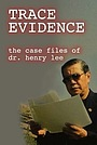 Серіал «Trace Evidence: The Case Files of Dr. Henry Lee» (2004 – 2005)