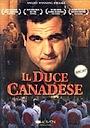 Сериал «Il duce canadese» (2004)