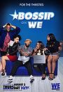 Серіал «Bossip on WEtv» (2017 – ...)
