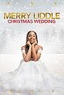 Фільм «Merry Liddle Christmas Wedding» (2020)