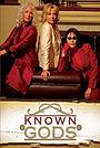 Серіал «Known Gods» (2005 – 2006)
