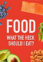 Фільм «Food: What the Heck Should I Eat? with Mark Hyman, MD» (2018)
