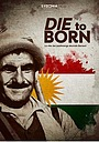 Фільм «Die to Born - The life of the peshmerga Mustafa Barzani» (2020)