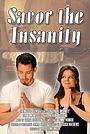 Фільм «Savor the Insanity» (2009)