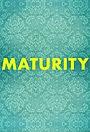 Серіал «Maturity» (2018 – ...)