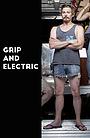 Сериал «Grip and Electric» (2016)