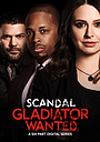 Серіал «Scandal: Gladiator Wanted» (2017)