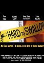 Фильм «Hard to Swallow» (2009)