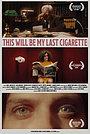 Фильм «This Will Be My Last Cigarette» (2021)