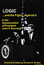 Фильм «Logic: and the fight against it in the Assassination of President John F. Kennedy» (2021)