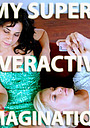 Серіал «My Super-Overactive Imagination» (2013 – 2015)