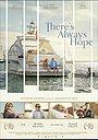 Фільм «There's Always Hope» (2021)