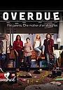 Сериал «Overdue» (2017)