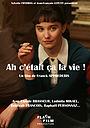 Серіал «Ah, c'était ça la vie!» (2009)