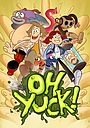 Сериал «Oh Yuck!» (2017)