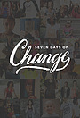 Фільм «Seven Days of Change» (2013)