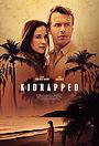Фільм «Kidnapped» (2021)