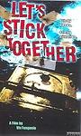 Фільм «Let's Stick Together» (1998)