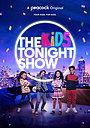 Сериал «The Kids Tonight Show» (2021 – ...)