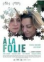 Фильм «À la folie» (2020)