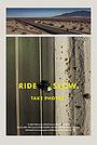 Фильм «Ride Slow. Take Photos.» (2020)