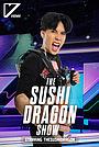 Сериал «The Sushi Dragon Show Starring TheSushiDragon» (2020)