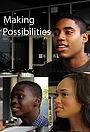 Фильм «Making Possibilities» (2012)