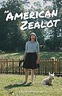 Фильм «An American Zealot» (2021)