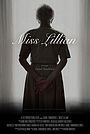 Фильм «Miss Lillian: More Than A President's Mother» (2021)