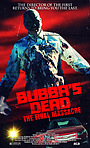 Фильм «Bubba's Dead: The Final Massacre»