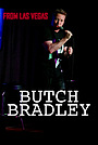 Фильм «Live from Las Vegas: Butch Bradley» (2020)