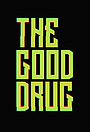 Фильм «The Good Drug»