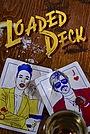 Фильм «Loaded Deck»