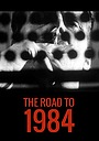 Фільм «The Road to 1984» (1984)