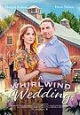 Фильм «A Whirlwind Wedding» (2021)