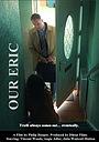 Фільм «Our Eric» (2021)