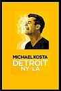 Фильм «Michael Kosta: Detroit NY LA» (2020)