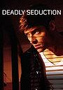 Фильм «Deadly Seduction» (2021)