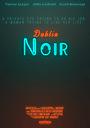 Фільм «Dublin Noir»