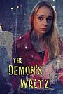 Фільм «The Demon's Waltz» (2021)