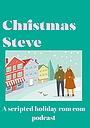 Сериал «Christmas Steve Podcast» (2020 – ...)