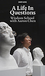 Фільм «A Life in Questions: Wisdom School with Aaron Chen» (2020)