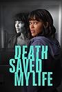 Фильм «Death Saved My Life» (2021)