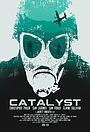 Фільм «Catalyst» (2014)
