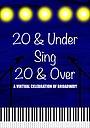 Фільм «20 & Under Sing 20 & Over» (2020)