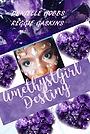 Фільм «Amethyst Girl Destiny»