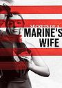 Фільм «Secrets of a Marine's Wife» (2021)