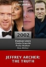 Фільм «Jeffrey Archer: The Truth» (2002)